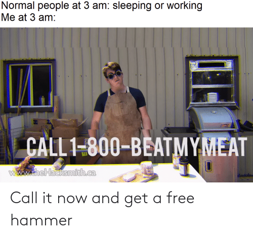 hammer: Call it now and get a free hammer