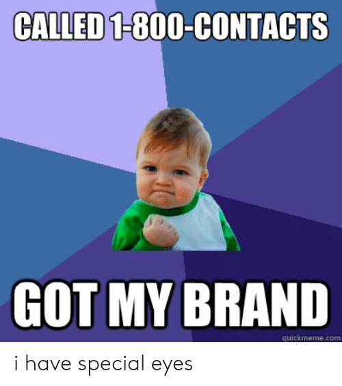 25 Best Memes About 1800 Contacts My Brand Commercial Meme