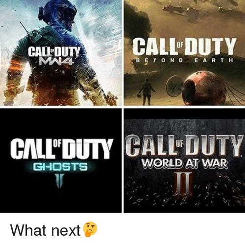 Ÿ˜': CALLEDUTY  CALL DUTY  ABE Y o N D E A R T H  CIALLDUTY  CALL DUTY  GHOSTS  WORLD AT WAR What next🤔
