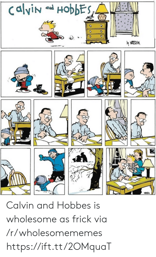 calvin: CalviN HobbEs,  yWATERSM  HATS Calvin and Hobbes is wholesome as frick via /r/wholesomememes https://ift.tt/2OMquaT