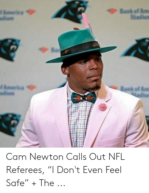 """Cam Newton Memes: Cam Newton Calls Out NFL Referees, """"I Don't Even Feel Safe"""" + The ..."""
