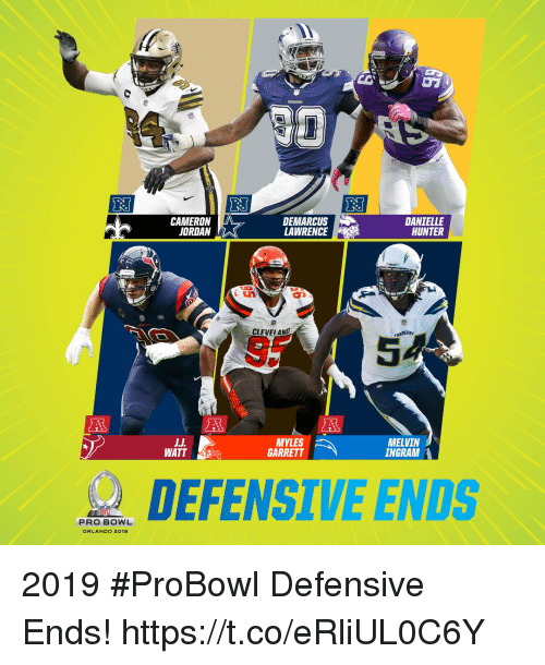 Memes, Cleveland, and Jordan: CAMERON  JORDAN  DEMARCUS  LAWRENCE  DANIELLE  HUNTER  CLEVELAND  S5  54  WATT  MYLES  GARRETT  MELVIN  INGRAM  DEFENSIVE ENDS  PRO BOWL  ORLANDO 2019 2019 #ProBowl Defensive Ends! https://t.co/eRliUL0C6Y