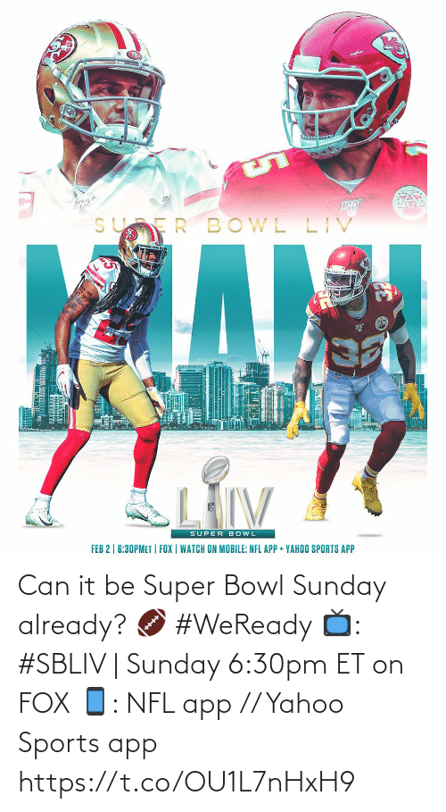bowl: Can it be Super Bowl Sunday already? 🏈 #WeReady  📺: #SBLIV | Sunday 6:30pm ET on FOX 📱: NFL app // Yahoo Sports app https://t.co/OU1L7nHxH9