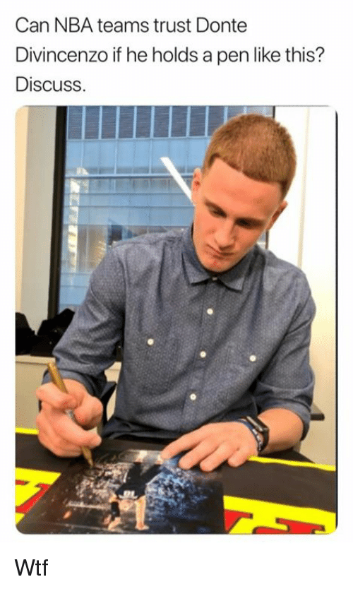 Divincenzo: Can NBA teams trust Donte  Divincenzo if he holds a pen like tis?  Discuss. Wtf