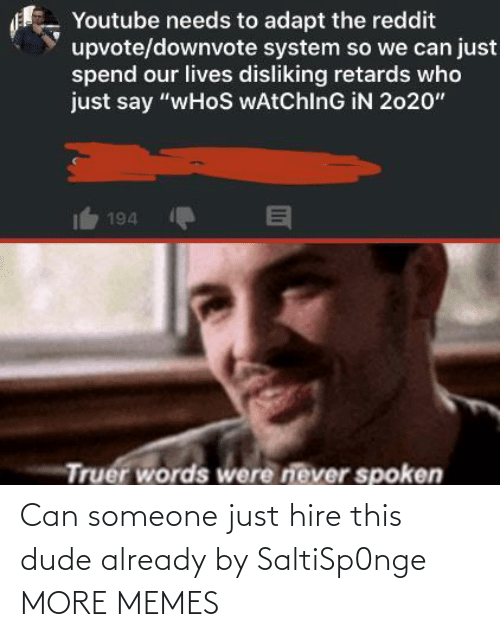 hire: Can someone just hire this dude already by SaltiSp0nge MORE MEMES