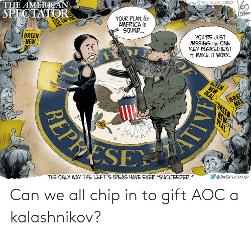 aoc: Can we all chip in to gift AOC a kalashnikov?