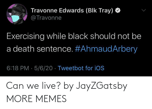 We Live: Can we live? by JayZGatsby MORE MEMES