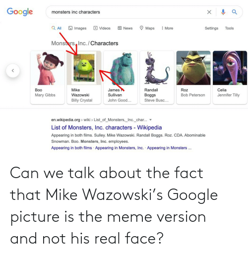 fact: Can we talk about the fact that Mike Wazowski's Google picture is the meme version and not his real face?
