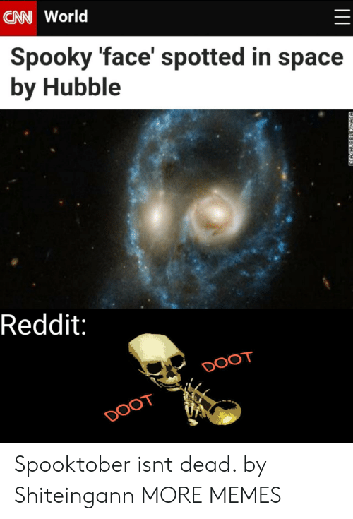 hubble: CAN World  Spooky 'face' spotted in space  by Hubble  Reddit:  DOOT  DOOT  ESA HUBBLLE NASA Spooktober isnt dead. by Shiteingann MORE MEMES