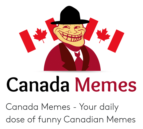 Canada Memes: Canada Memes Canada Memes - Your daily dose of funny Canadian Memes