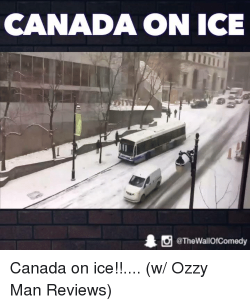Funny, Ozzy, and Review: CANADA ON ICE  1 tg @The WallOfComedy Canada on ice!!.... (w/ Ozzy Man Reviews)