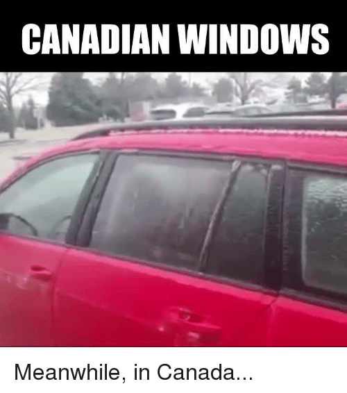 Canadã¡: CANADIAN WINDOWS Meanwhile, in Canada...