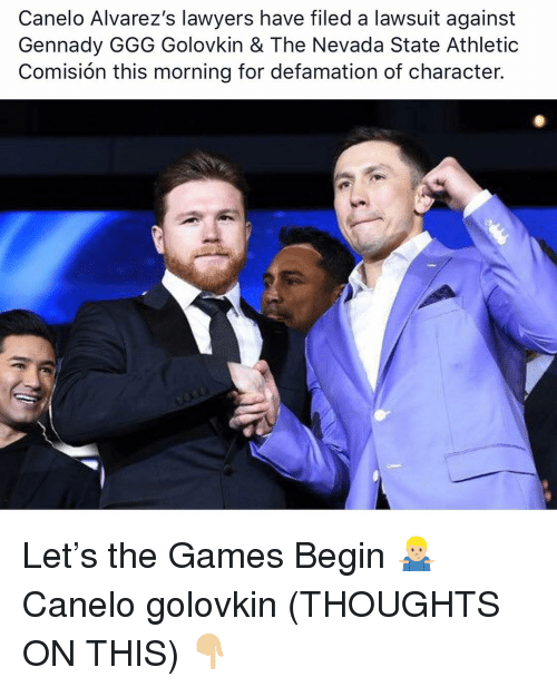 Defamation: Canelo Alvarez's lawyers have filed a lawsuit against  Gennady GGG Golovkin & The Nevada State Athletic  Comisión this morning for defamation of character. Let's the Games Begin 🤷🏼‍♂️ Canelo golovkin (THOUGHTS ON THIS) 👇🏼