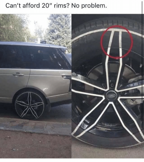 "Rims, White Trash, and No Problem: Can't afford 20"" rims? No problem."
