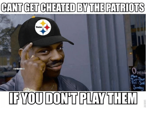 Memes, Patriotic, and Steelers: CANT GET CHEATEDBY THE PATRIOTS  Steelers  Gerikmiller3  Pen  Mon  IFYOU DON'T PLAY THEM