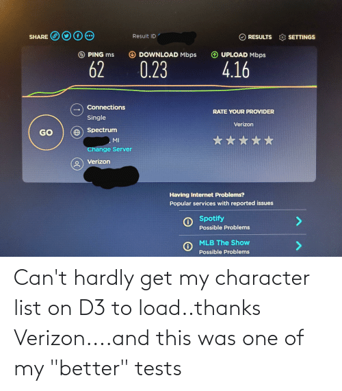 "Verizon: Can't hardly get my character list on D3 to load..thanks Verizon....and this was one of my ""better"" tests"