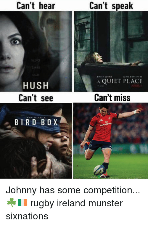 Ireland, Quiet, and Rugby: Can't hear  Can't speak  ICLE  A QUIET PLACE  HUSH  Can't see  Can't miss  BTRD BOX  ank of Irelar Johnny has some competition... ☘️🇮🇪 rugby ireland munster sixnations