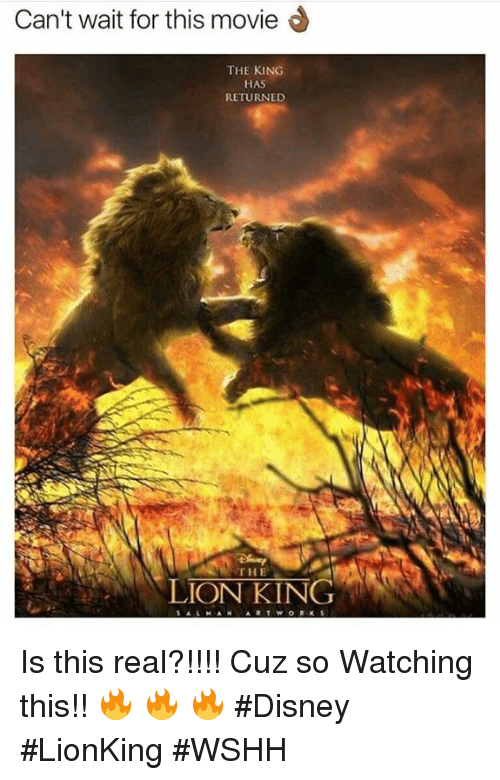 Disney, Wshh, and The Lion King: Can't wait for this movie  THE KING  HAS  RETURNED  THE  LION KING Is this real?!!!! Cuz so Watching this!! 🔥 🔥 🔥 #Disney #LionKing #WSHH