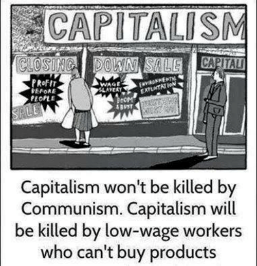 avert: CAPITALISM  PRoFI  EFORE  PEOPLE  WAGE  AVERT  Capitalism won't be killed by  Communism. Capitalism will  be killed by low-wage workers  who can't buy products