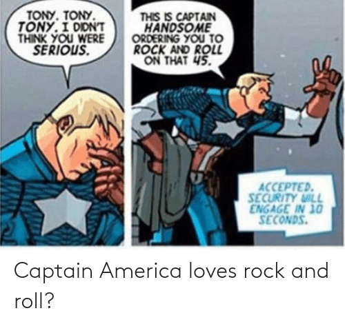 roll: Captain America loves rock and roll?