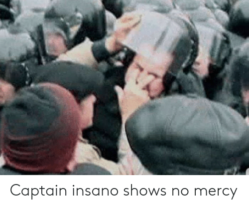 no mercy: Captain insano shows no mercy