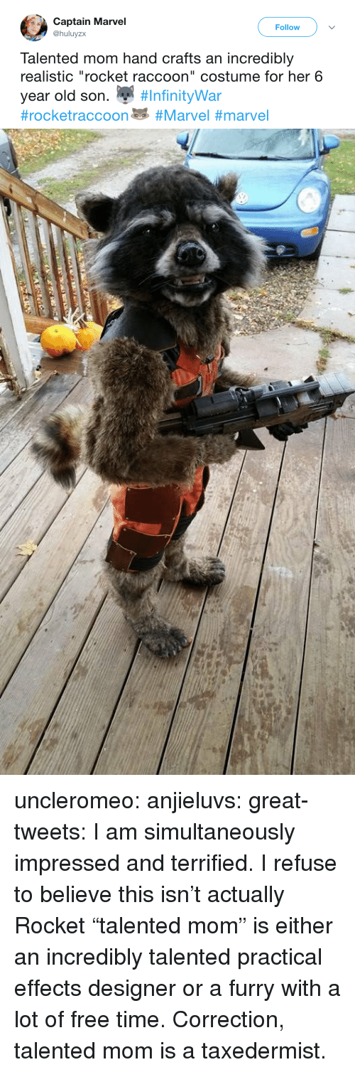"""Crafts: Captain Marvel  @huluyzx  Follow  Talented mom hand crafts an incredibly  realistic """"rocket raccoon"""" costume for her 6  year old son. """" uncleromeo:  anjieluvs:   great-tweets: I am simultaneously impressed and terrified.  I refuse to believe this isn't actually Rocket    """"talented mom"""" is either an incredibly talented practical effects designer or a furry with a lot of free time.   Correction, talented mom is a taxedermist."""
