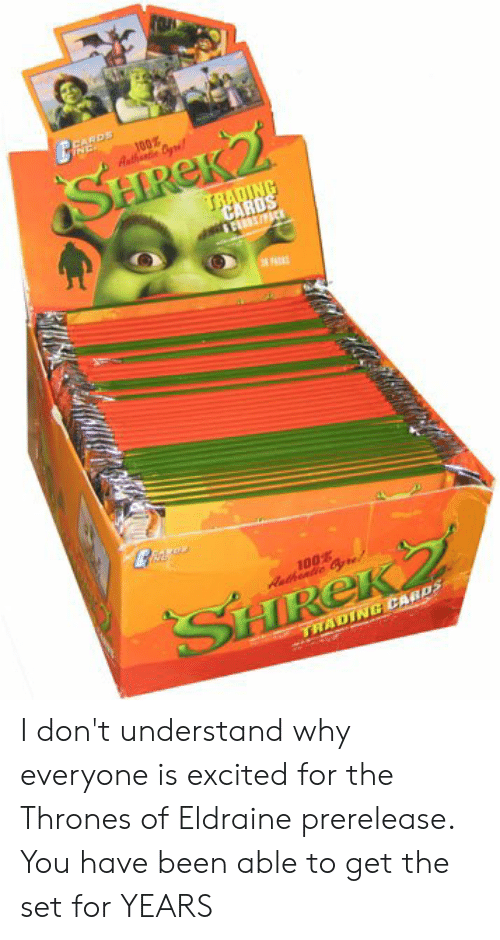 Cards Ine J00 Authntie Oyi Shrek2 Trading Cards 100 Aathentie Gte Z Shirek Trading Cards I Don T Understand Why Everyone Is Excited For The Thrones Of Eldraine Prerelease You Have Been Able