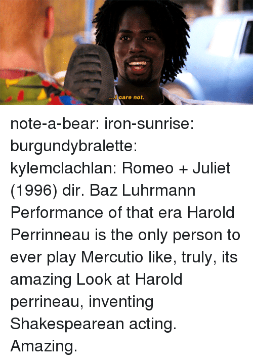 Target, Tumblr, and Bear: care not note-a-bear:  iron-sunrise:   burgundybralette:  kylemclachlan: Romeo + Juliet (1996) dir. Baz Luhrmann  Performance of that era  Harold Perrinneau is the only person to ever play Mercutio like, truly, its amazing   Look at Harold perrineau, inventing Shakespearean acting. Amazing.