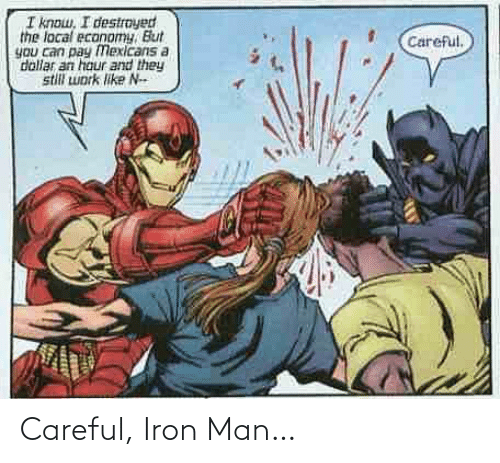 iron: Careful, Iron Man…