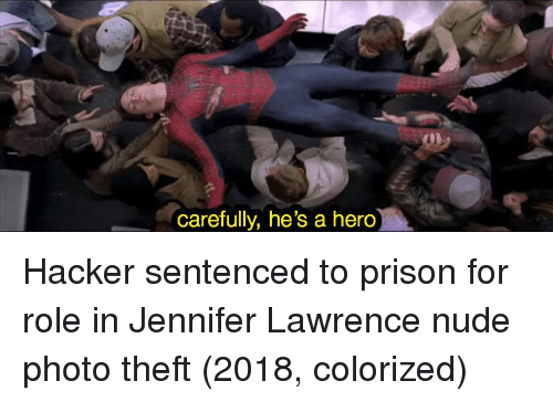 jennifer lawrence: carefully, he's a herdo Hacker sentenced to prison for role in Jennifer Lawrence nude photo theft (2018, colorized)