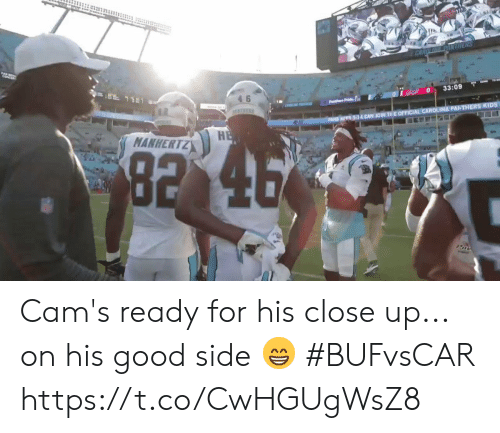 Carolina Panthers: CARGL PANTHERS  11  33:09  4 6  PrPrice  CAN JOIN THEOFFICIAL CAROLINA PANTHERS KIDS  FANS A  HE  MANHERTZ  92 46  Pov Cam's ready for his close up... on his good side 😁  #BUFvsCAR https://t.co/CwHGUgWsZ8