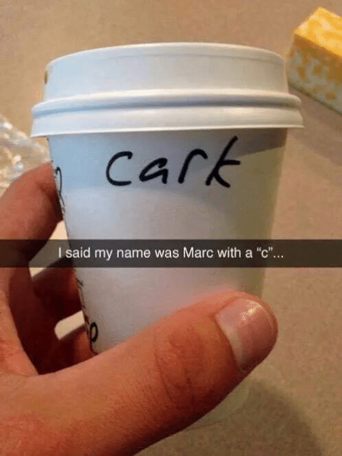 "Marces: Cark  I said my name was Marc with a ""c"""
