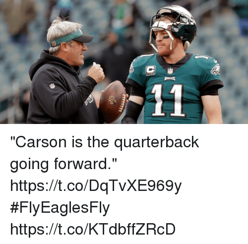 """Memes, 🤖, and Quarterback: """"Carson is the quarterback going forward."""" https://t.co/DqTvXE969y #FlyEaglesFly https://t.co/KTdbffZRcD"""
