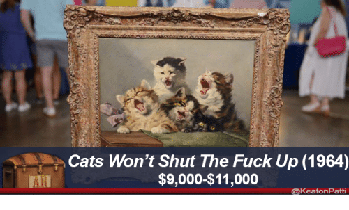 Cats, Fuck, and Shut the Fuck Up: Cats Won't Shut The Fuck Up (1964)  $9,000-$11,000  @keatonPatti