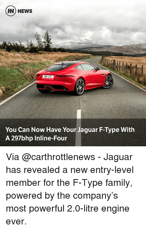 Jaguares: CEH NEWS  UBF 255  You Can Now Have Your Jaguar F-Type With  A 297bhp Inline-Four Via @carthrottlenews - Jaguar has revealed a new entry-level member for the F-Type family, powered by the company's most powerful 2.0-litre engine ever.