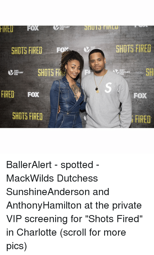 "Shot Fired: CENTURY  A FOX  SHOTS FIRED. Fo  21ST  CENTURY  FOX  FIRED FOX  SHOTS FIRED  21ST  SHOTS FIRED  21ST  CENTURY  FOX  FIRET BallerAlert - spotted - MackWilds Dutchess SunshineAnderson and AnthonyHamilton at the private VIP screening for ""Shots Fired"" in Charlotte (scroll for more pics)"