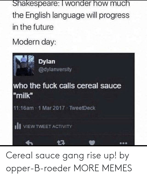 Sauce: Cereal sauce gang rise up! by opper-B-roeder MORE MEMES