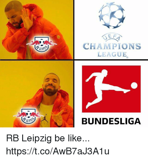 Be Like, Memes, and Champions League: CHAMPIONS  LEAGUE  BUNDESLIGA RB Leipzig be like... https://t.co/AwB7aJ3A1u