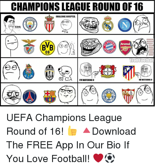 uefa champion league: CHAMPIONS LEAGUE ROUND OF 16  CHALLENGE ACCEPTED  CHES  ASM FC  CITY  Troll Footbal  BAYER  kerkusen  I'M WATCHING U  IM WATCHING U  BALL UEFA Champions League Round of 16! 👍 🔺Download The FREE App In Our Bio If You Love Football! ❤️⚽️