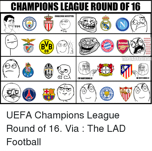 uefa champion league: CHAMPIONSLEAGUE ROUND OF 16  CHALLENGEACCEPTED.  ASMFC  CITY  09  e LAD Football  IM WATCHING U  IMWATCHINGU UEFA Champions League Round of 16.  Via : The LAD Football