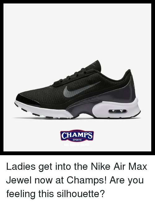 air maxes: CHAMPS  SPORTS Ladies get into the Nike Air Max Jewel now at Champs! Are you feeling this silhouette?