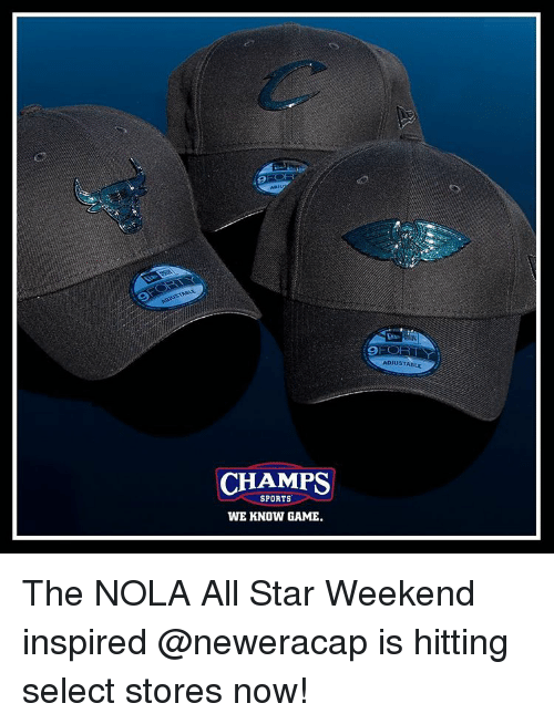 all star weekend: CHAMPS  SPORTS  WE KNOW GAME.  ADJUSTABLE The NOLA All Star Weekend inspired @neweracap is hitting select stores now!