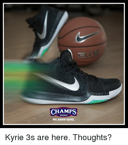 new arrival 15967 6d67a Memes, Sports, and 🤖  CHAMPS SPORTS WE KNOW GAME. Kyrie 3s are