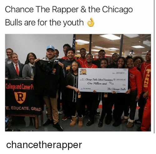 Chicago Bulls: Chance The Rapper & the Chicago  Bulls are for the youth  ane Milion and %00  College and Career  The Chicago  Bulls  E, EDUCATE, GRAD chancetherapper