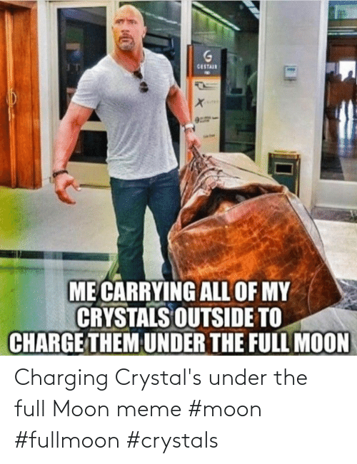 Meme, Moon, and Full Moon: Charging Crystal's under the full Moon meme #moon #fullmoon #crystals