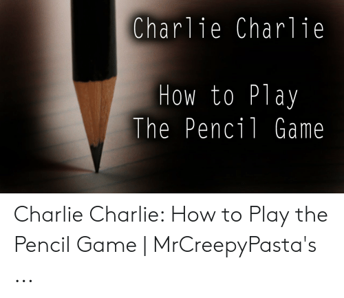 Charlie Charlie How to Play the Pencil Game Charlie Charlie
