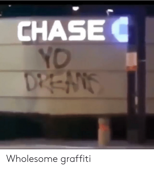 Graffiti, Yo, and Chase: CHASE  Yo Wholesome graffiti