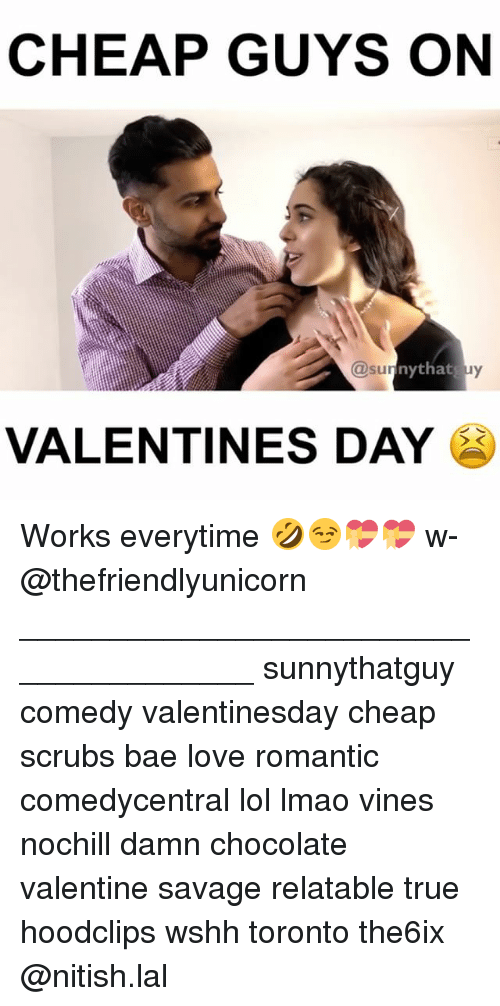 sunnies: CHEAP GUYS ON  sunny that uy  VALENTINES DAY Works everytime 🤣😏💝💝 w- @thefriendlyunicorn ______________________________________ sunnythatguy comedy valentinesday cheap scrubs bae love romantic comedycentral lol lmao vines nochill damn chocolate valentine savage relatable true hoodclips wshh toronto the6ix @nitish.lal