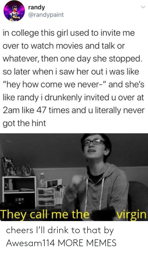 drink: cheers I'll drink to that by Awesam114 MORE MEMES