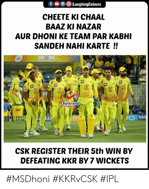 Fanta: CHEETE KI CHAAL  BAAZ KI NAZAR  AUR DHONI KE TEAM PAR KABHI  SANDEH NAHI KARTE!!  LAUGHING  FANTA  LEAG  CSK REGISTER THEIR 5th WIN BY  DEFEATING KKR BY 7 WICKETS #MSDhoni #KKRvCSK #IPL